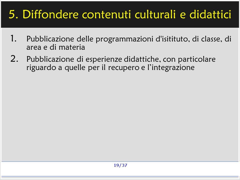 Milano, 20 e 23 nov 2006; 11 e 13 dic 2006 La qualità in un sito scolastico Alberto Ardizzone 19/37 5.