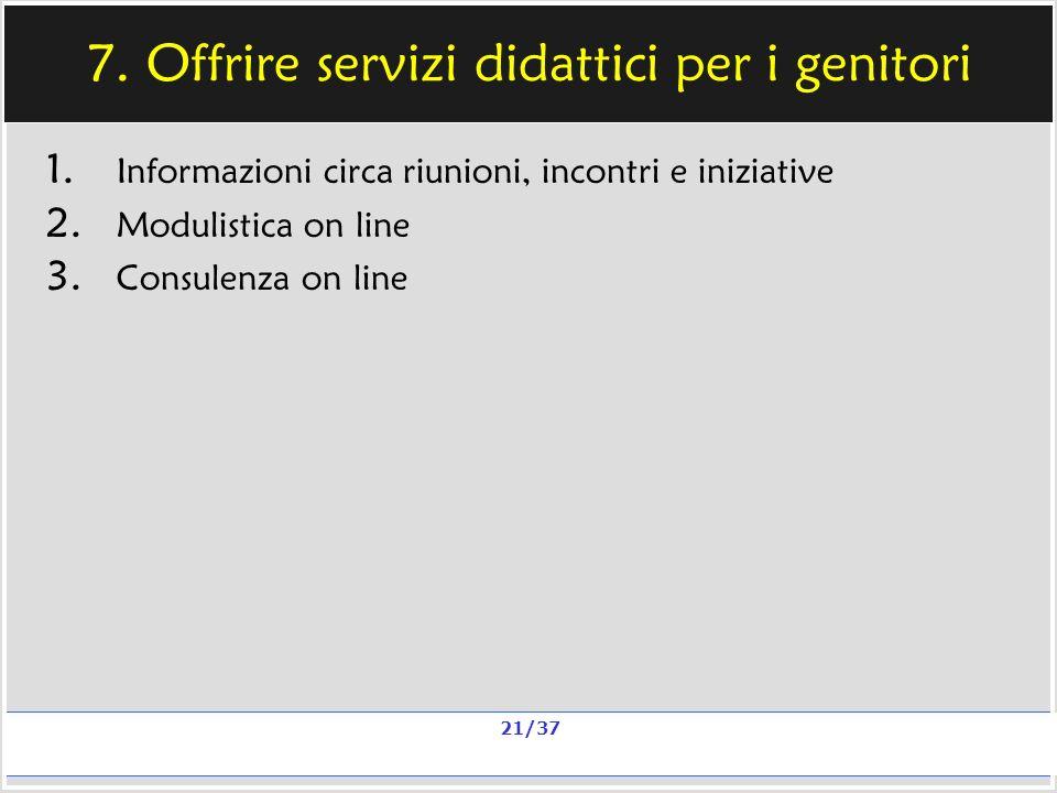 Milano, 20 e 23 nov 2006; 11 e 13 dic 2006 La qualità in un sito scolastico Alberto Ardizzone 21/37 7.