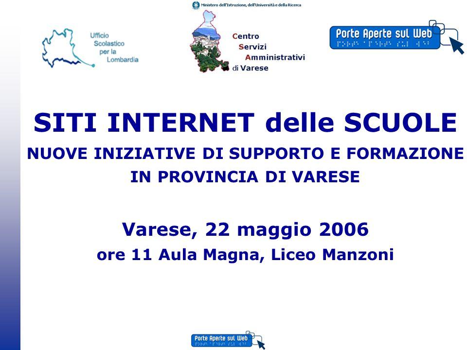 Luisa Neri 1 SITI INTERNET delle SCUOLE NUOVE INIZIATIVE DI SUPPORTO E FORMAZIONE IN PROVINCIA DI VARESE Varese, 22 maggio 2006 ore 11 Aula Magna, Liceo Manzoni