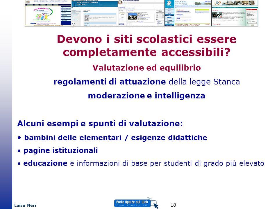 Luisa Neri 18 Devono i siti scolastici essere completamente accessibili? Valutazione ed equilibrio regolamenti di attuazione della legge Stanca modera