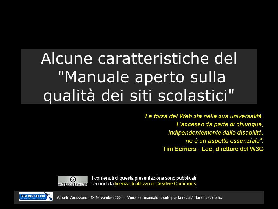 Alberto Ardizzone –19 Novembre 2004 – Verso un manuale aperto per la qualità dei siti scolastici La forza del Web sta nella sua universalità.