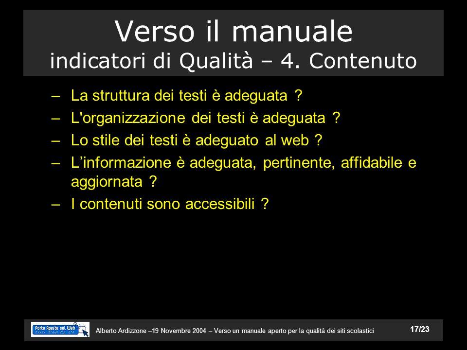 Alberto Ardizzone –19 Novembre 2004 – Verso un manuale aperto per la qualità dei siti scolastici 17/23 Verso il manuale indicatori di Qualità – 4.