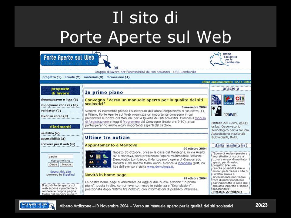 Alberto Ardizzone –19 Novembre 2004 – Verso un manuale aperto per la qualità dei siti scolastici 20/23 Il sito di Porte Aperte sul Web
