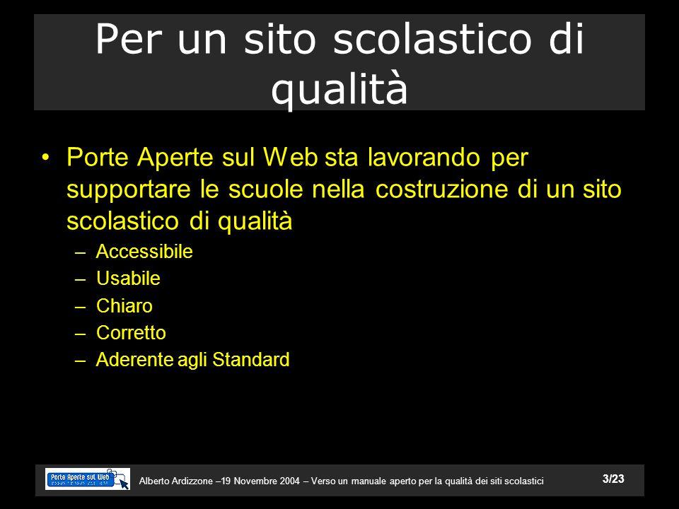 Alberto Ardizzone –19 Novembre 2004 – Verso un manuale aperto per la qualità dei siti scolastici 4/23 Barriere nella comunicazione testi menu moduli immagini Barriere comunicative