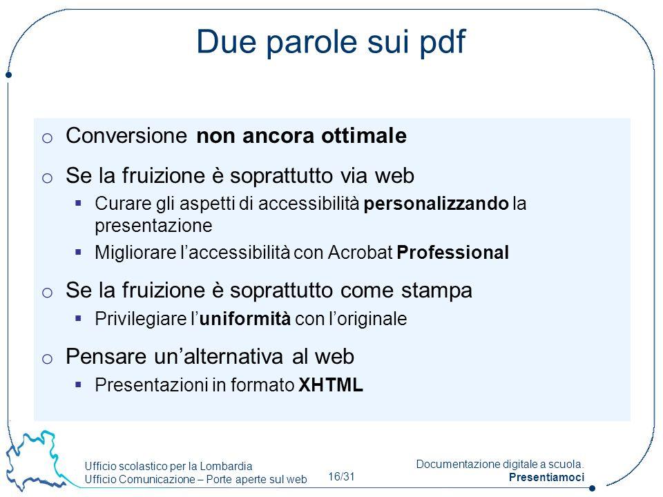 Ufficio scolastico per la Lombardia Ufficio Comunicazione – Porte aperte sul web 16/31 Documentazione digitale a scuola. Presentiamoci Due parole sui