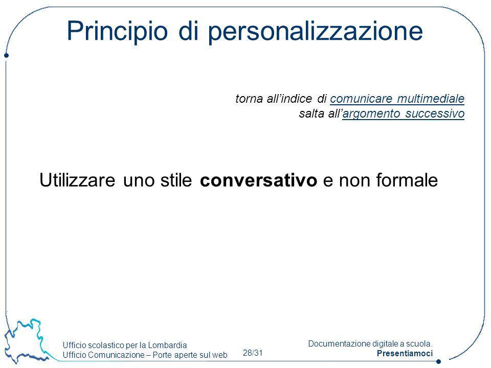 Ufficio scolastico per la Lombardia Ufficio Comunicazione – Porte aperte sul web 28/31 Documentazione digitale a scuola. Presentiamoci Principio di pe