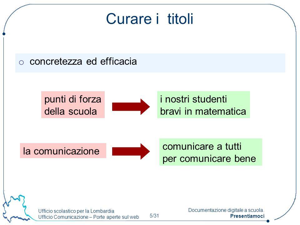 Ufficio scolastico per la Lombardia Ufficio Comunicazione – Porte aperte sul web 16/31 Documentazione digitale a scuola.