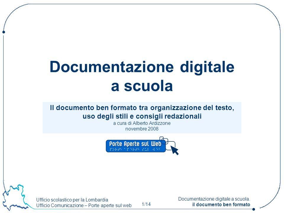 Ufficio scolastico per la Lombardia Ufficio Comunicazione – Porte aperte sul web 1/14 Documentazione digitale a scuola. il documento ben formato Il do