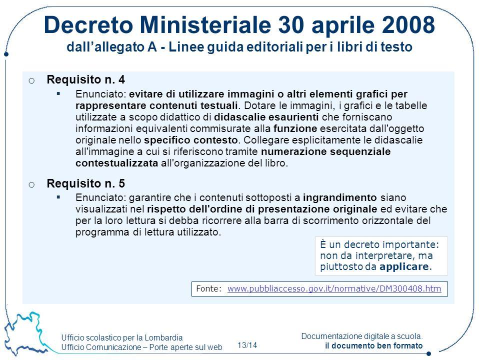 Ufficio scolastico per la Lombardia Ufficio Comunicazione – Porte aperte sul web 13/14 Documentazione digitale a scuola. il documento ben formato Decr