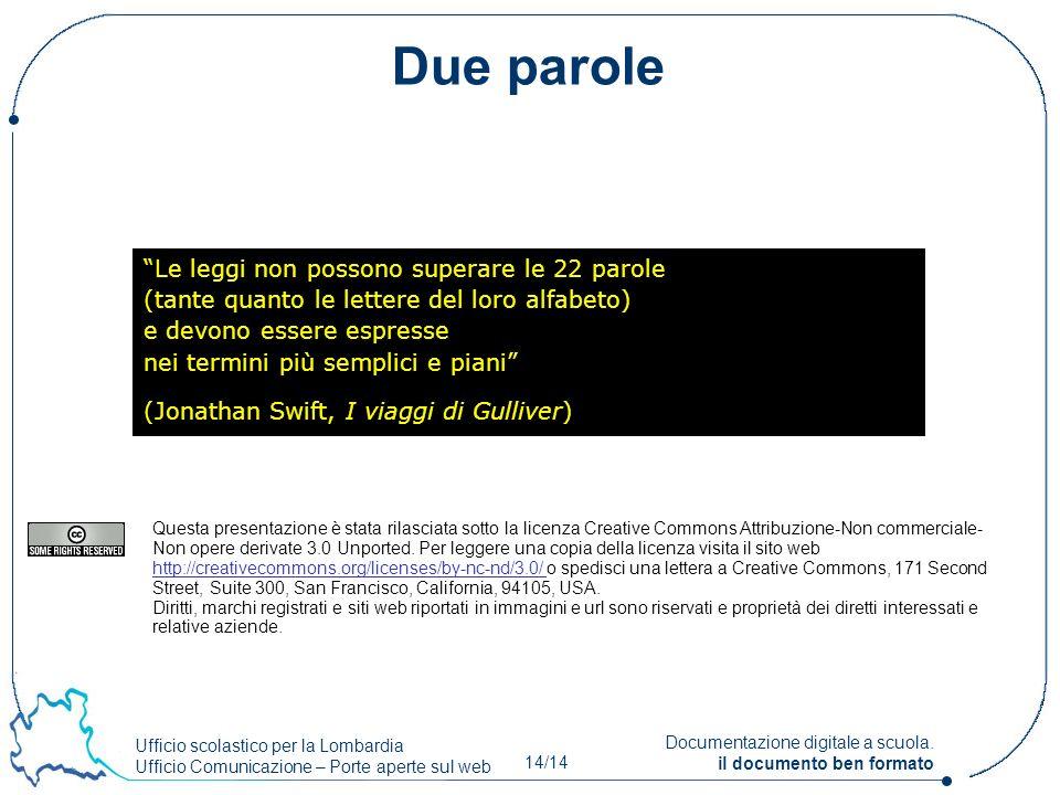 Ufficio scolastico per la Lombardia Ufficio Comunicazione – Porte aperte sul web 14/14 Documentazione digitale a scuola. il documento ben formato Le l