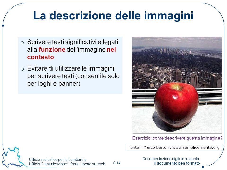 Ufficio scolastico per la Lombardia Ufficio Comunicazione – Porte aperte sul web 8/14 Documentazione digitale a scuola. il documento ben formato o Scr