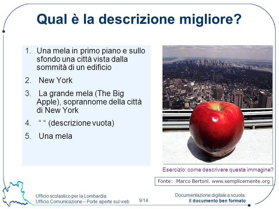 Ufficio scolastico per la Lombardia Ufficio Comunicazione – Porte aperte sul web 9/14 Documentazione digitale a scuola. il documento ben formato 1.Una