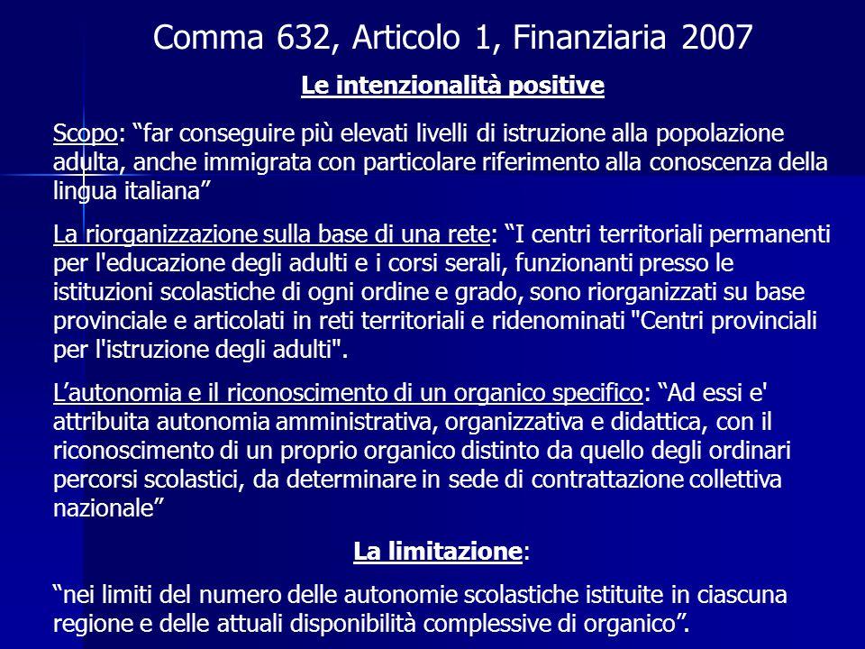 Comma 632, Articolo 1, Finanziaria 2007 Le intenzionalità positive Scopo: far conseguire più elevati livelli di istruzione alla popolazione adulta, an