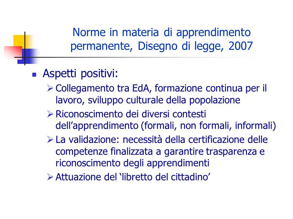 Norme in materia di apprendimento permanente, Disegno di legge, 2007 Aspetti positivi: Collegamento tra EdA, formazione continua per il lavoro, svilup