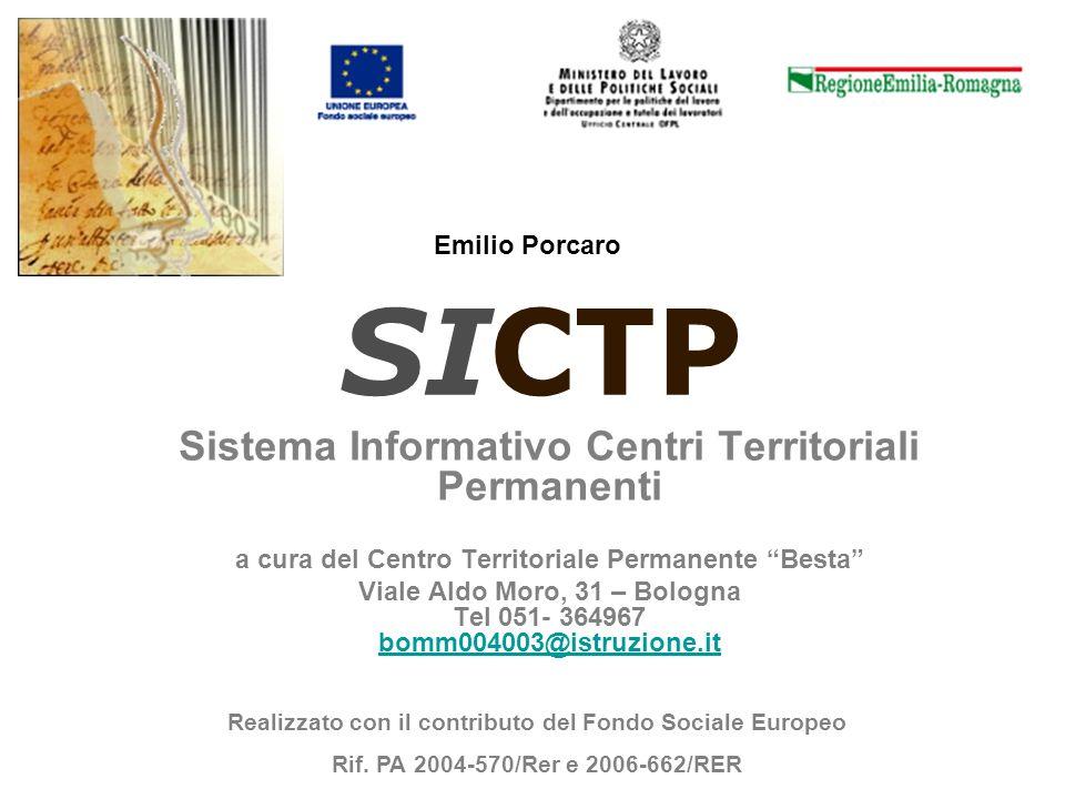 SICTP Sistema Informativo Centri Territoriali Permanenti a cura del Centro Territoriale Permanente Besta Viale Aldo Moro, 31 – Bologna Tel 051- 364967