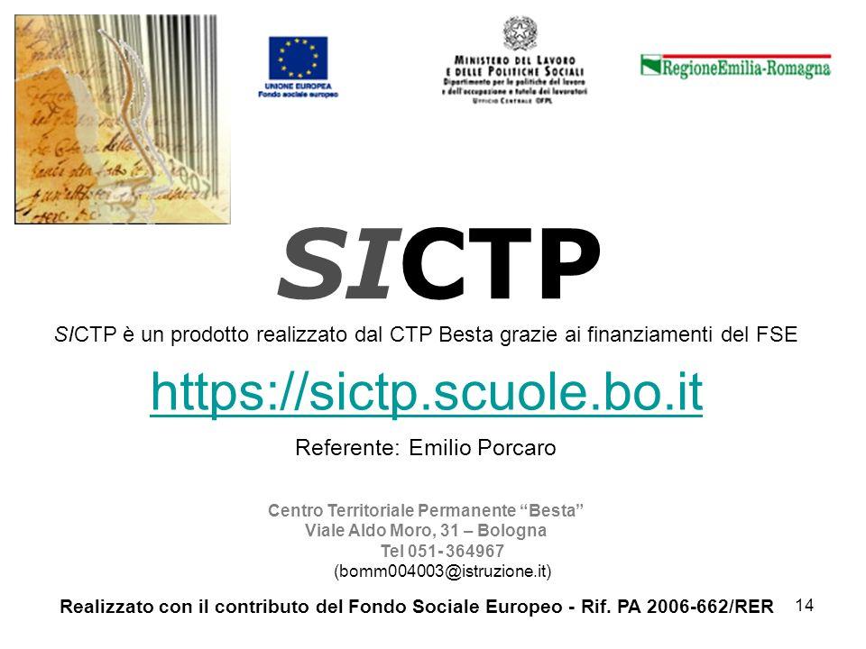 14 SICTP SICTP è un prodotto realizzato dal CTP Besta grazie ai finanziamenti del FSE https://sictp.scuole.bo.it Referente: Emilio Porcaro Centro Terr