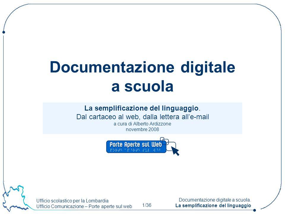 Ufficio scolastico per la Lombardia Ufficio Comunicazione – Porte aperte sul web 1/36 Documentazione digitale a scuola. La semplificazione del linguag