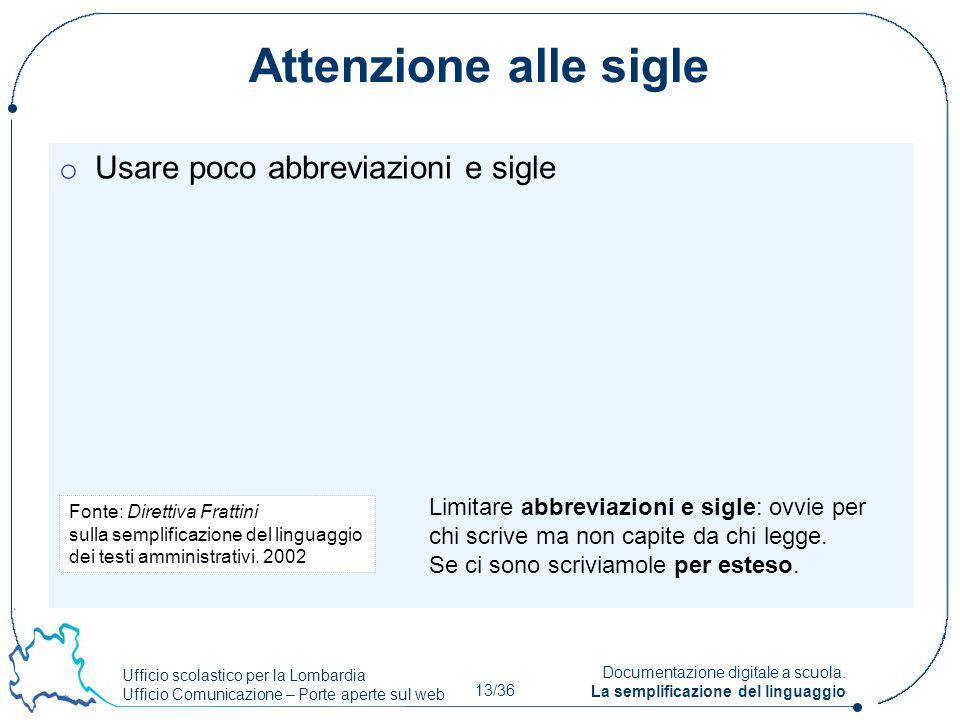 Ufficio scolastico per la Lombardia Ufficio Comunicazione – Porte aperte sul web 13/36 Documentazione digitale a scuola. La semplificazione del lingua