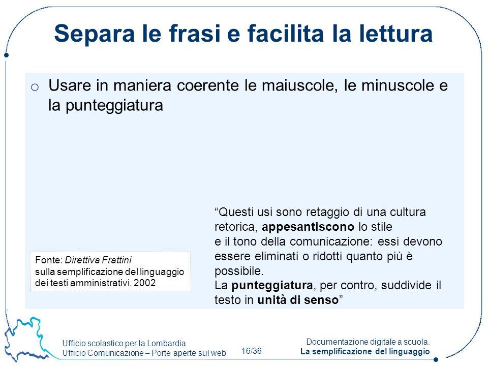 Ufficio scolastico per la Lombardia Ufficio Comunicazione – Porte aperte sul web 16/36 Documentazione digitale a scuola. La semplificazione del lingua