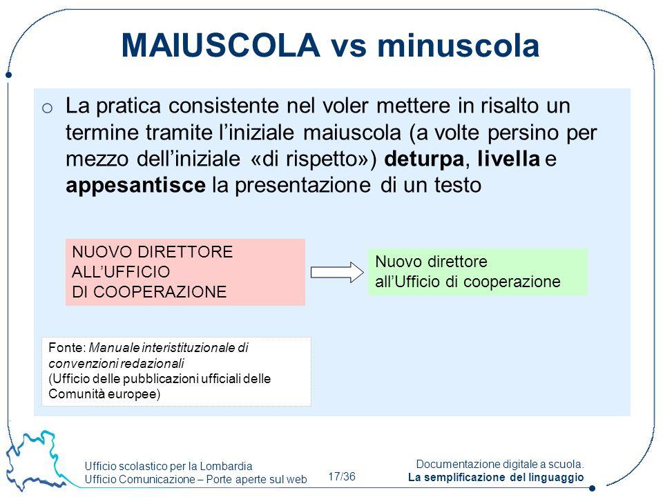 Ufficio scolastico per la Lombardia Ufficio Comunicazione – Porte aperte sul web 17/36 Documentazione digitale a scuola. La semplificazione del lingua