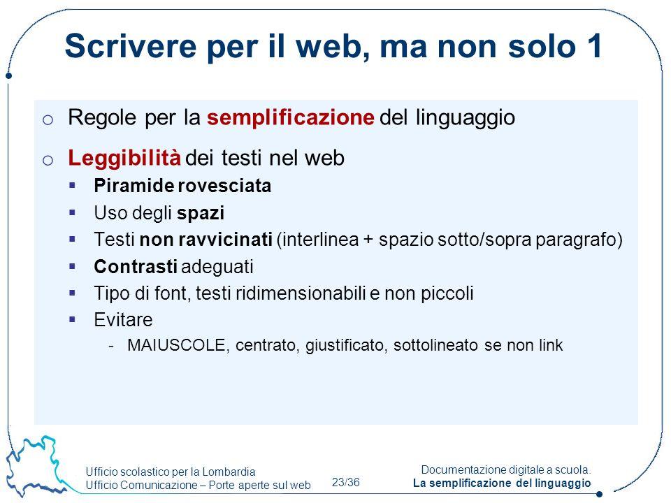 Ufficio scolastico per la Lombardia Ufficio Comunicazione – Porte aperte sul web 23/36 Documentazione digitale a scuola. La semplificazione del lingua