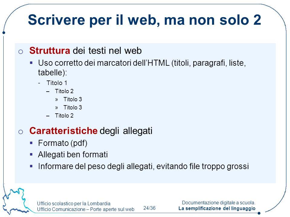 Ufficio scolastico per la Lombardia Ufficio Comunicazione – Porte aperte sul web 24/36 Documentazione digitale a scuola. La semplificazione del lingua