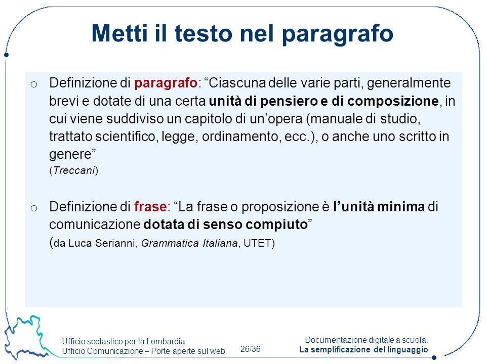 Ufficio scolastico per la Lombardia Ufficio Comunicazione – Porte aperte sul web 26/36 Documentazione digitale a scuola. La semplificazione del lingua