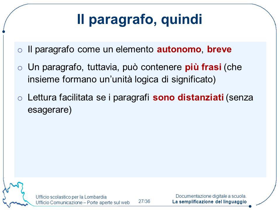Ufficio scolastico per la Lombardia Ufficio Comunicazione – Porte aperte sul web 27/36 Documentazione digitale a scuola. La semplificazione del lingua