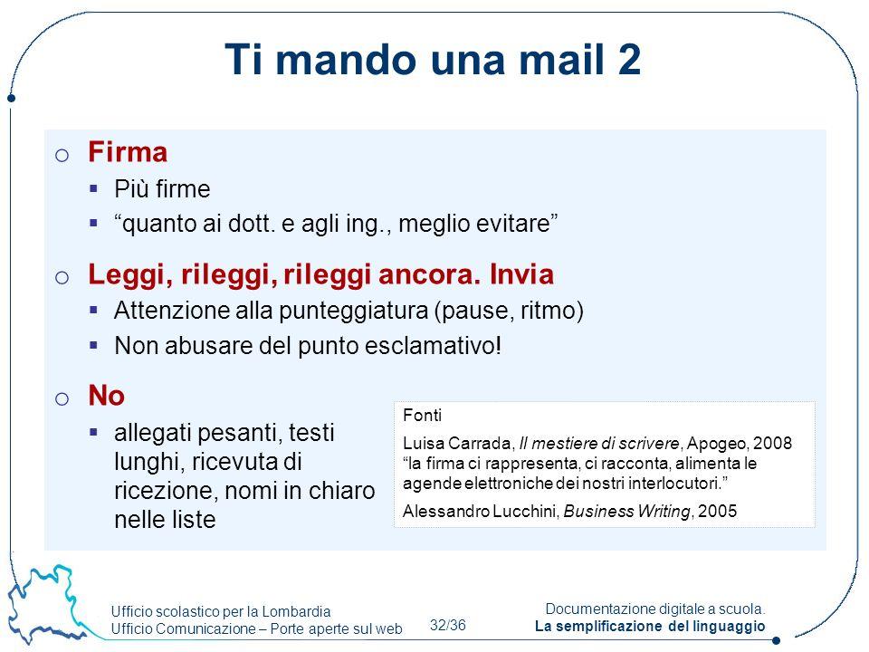 Ufficio scolastico per la Lombardia Ufficio Comunicazione – Porte aperte sul web 32/36 Documentazione digitale a scuola. La semplificazione del lingua