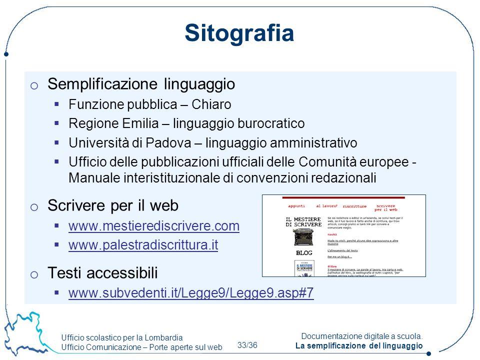 Ufficio scolastico per la Lombardia Ufficio Comunicazione – Porte aperte sul web 33/36 Documentazione digitale a scuola. La semplificazione del lingua