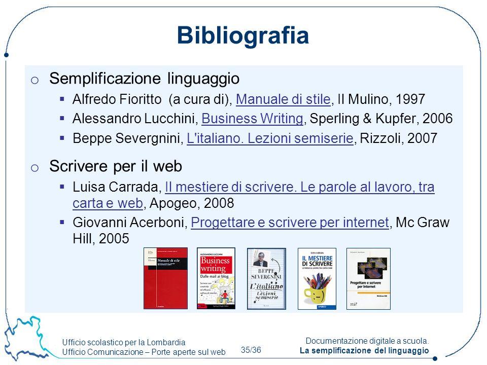 Ufficio scolastico per la Lombardia Ufficio Comunicazione – Porte aperte sul web 35/36 Documentazione digitale a scuola. La semplificazione del lingua