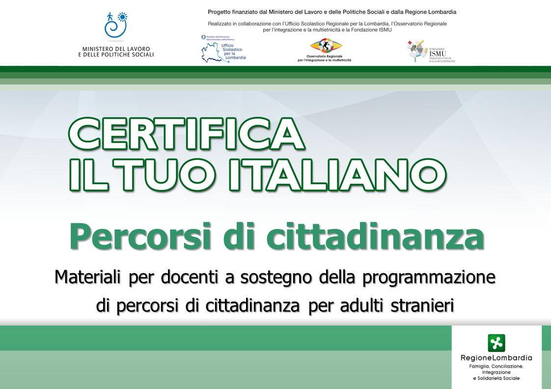 Percorsi di cittadinanza Materiali per docenti a sostegno della programmazione di percorsi di cittadinanza per adulti stranieri