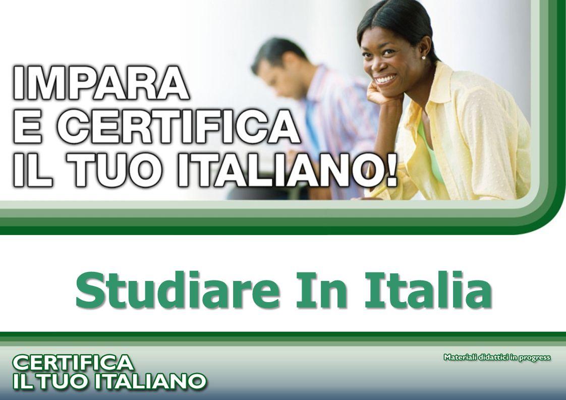 PROGETTO CERTIFICA IL TUO ITALIANO Studiare In Italia