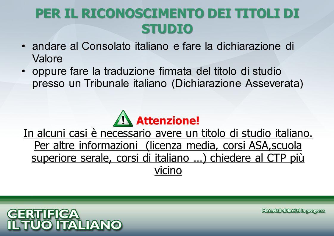 andare al Consolato italiano e fare la dichiarazione di Valore oppure fare la traduzione firmata del titolo di studio presso un Tribunale italiano (Di
