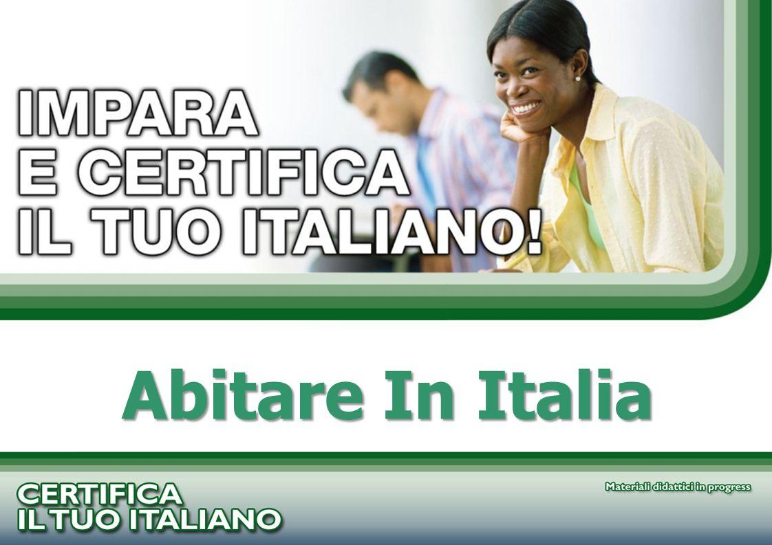 PROGETTO CERTIFICA IL TUO ITALIANO Abitare In Italia