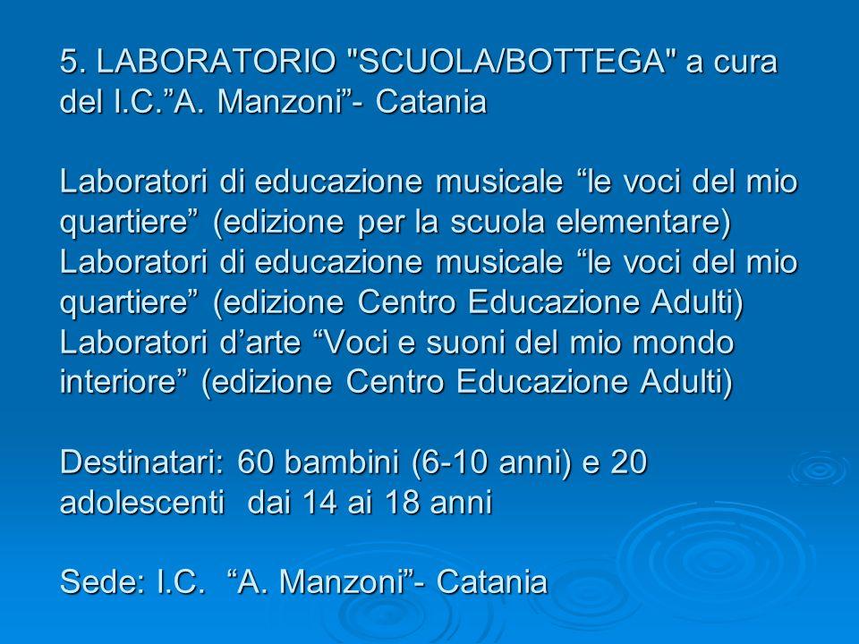 5. LABORATORIO SCUOLA/BOTTEGA a cura del I.C.A.