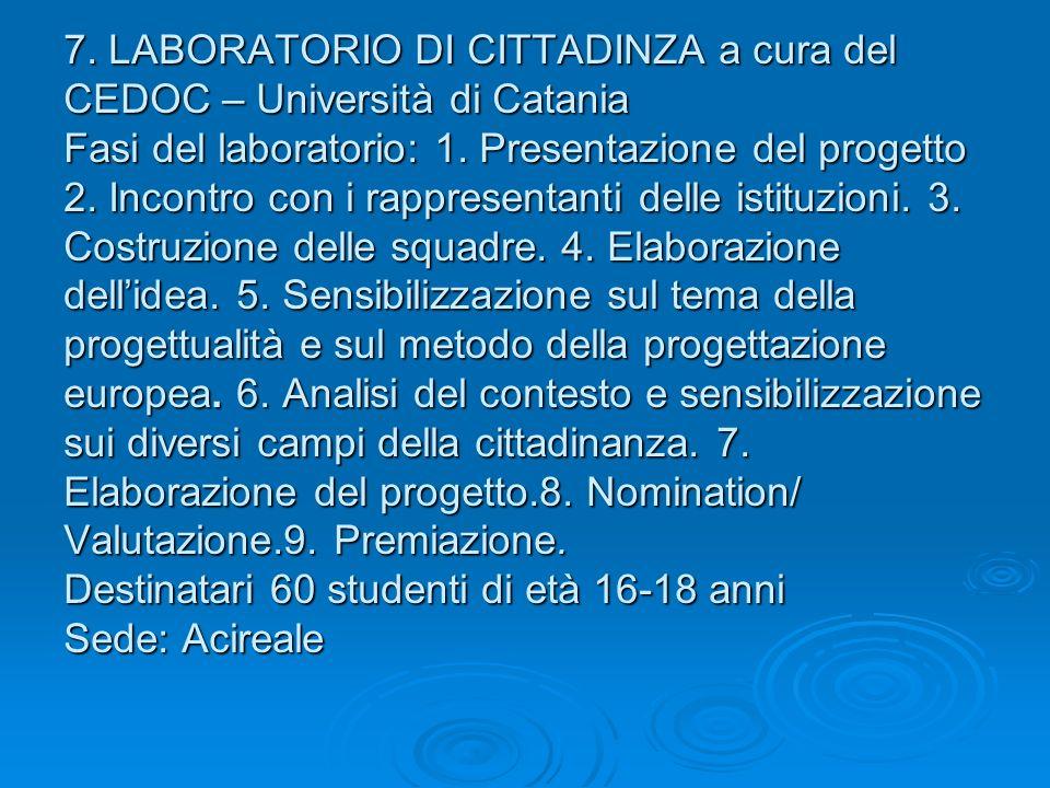7. LABORATORIO DI CITTADINZA a cura del CEDOC – Università di Catania Fasi del laboratorio: 1. Presentazione del progetto 2. Incontro con i rappresent