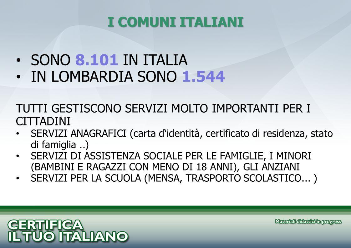 I COMUNI ITALIANI SONO 8.101 IN ITALIA IN LOMBARDIA SONO 1.544 TUTTI GESTISCONO SERVIZI MOLTO IMPORTANTI PER I CITTADINI SERVIZI ANAGRAFICI (carta did