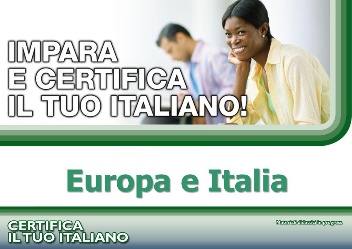 PROGETTO CERTIFICA IL TUO ITALIANO Europa e Italia
