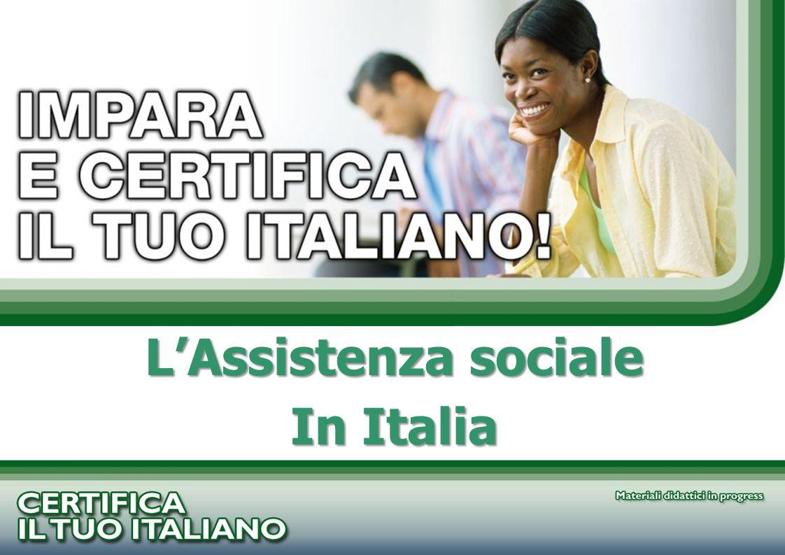 PROGETTO CERTIFICA IL TUO ITALIANO LAssistenza sociale In Italia