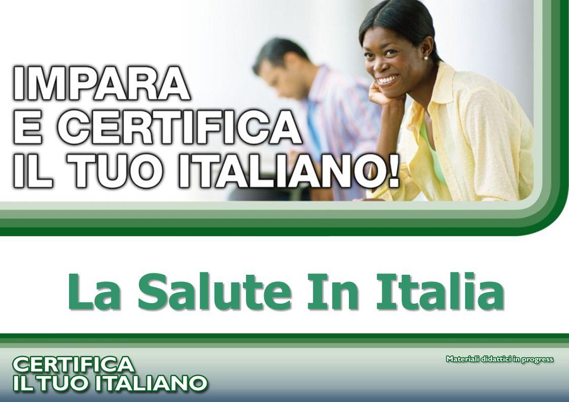 PROGETTO CERTIFICA IL TUO ITALIANO La Salute In Italia