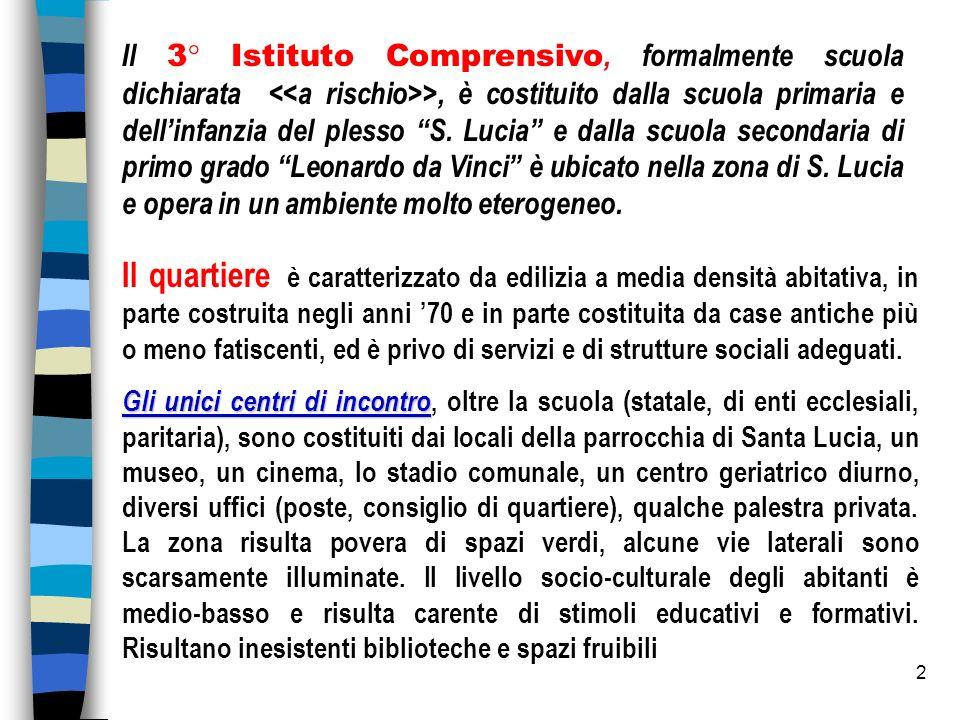 2 Il 3° Istituto Comprensivo, formalmente scuola dichiarata >, è costituito dalla scuola primaria e dellinfanzia del plesso S.