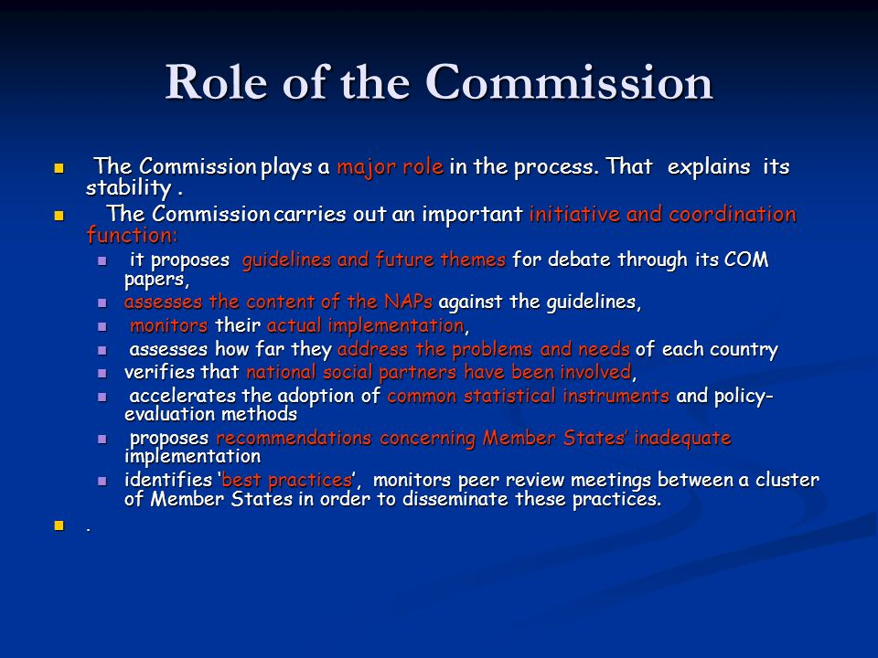 Role of the Commission The Commission plays a major role in the process.