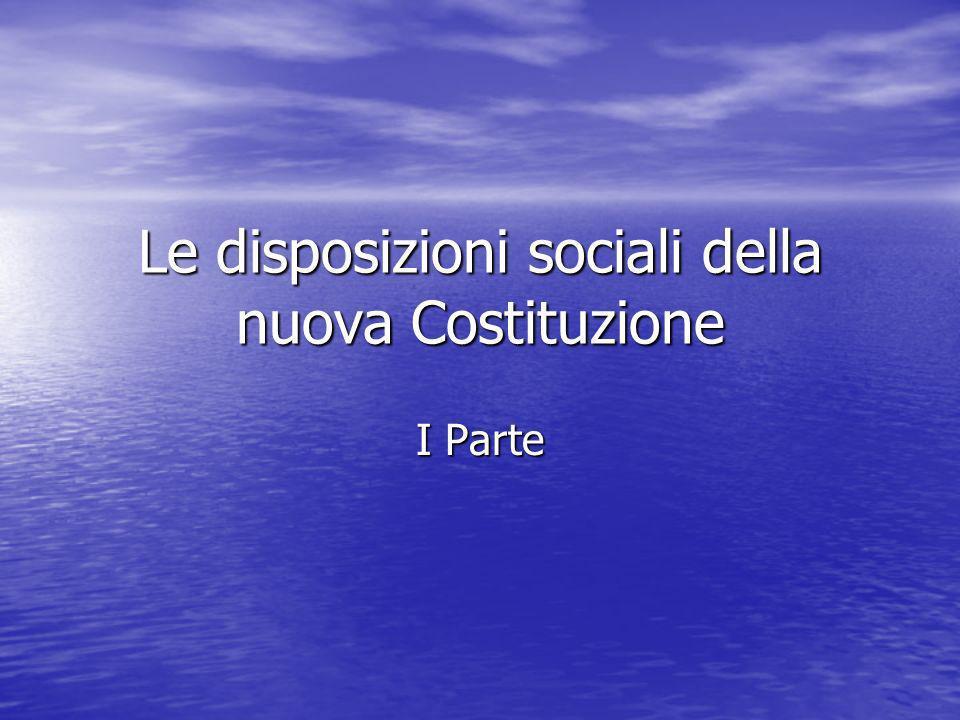 Le disposizioni sociali della nuova Costituzione I Parte