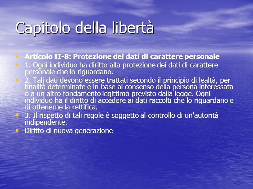 Capitolo della libertà Articolo II-8: Protezione dei dati di carattere personale 1.