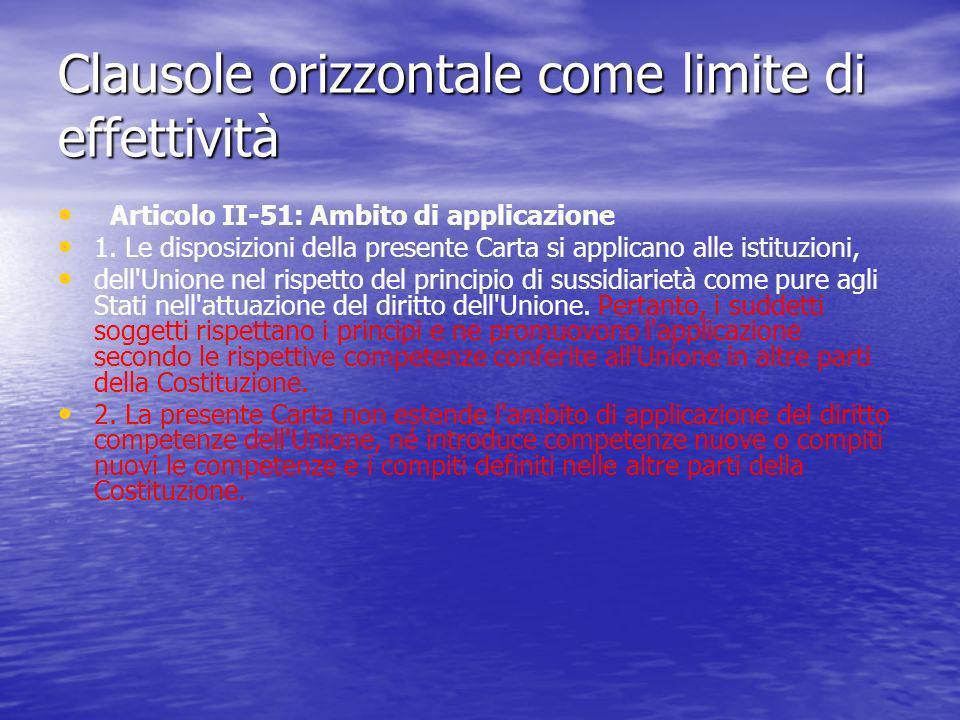 Clausole orizzontale come limite di effettività Articolo II-51: Ambito di applicazione 1.