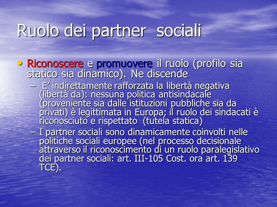 Ruolo dei partner sociali Riconoscere e promuovere il ruolo (profilo sia statico sia dinamico).
