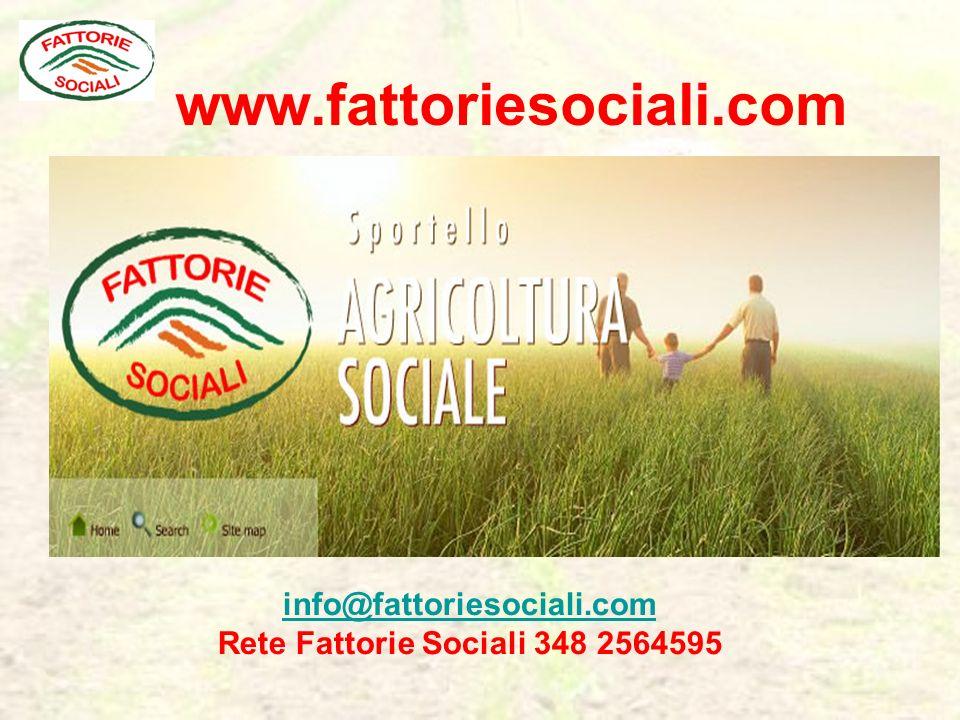 www.fattoriesociali.com info@fattoriesociali.com Rete Fattorie Sociali 348 2564595