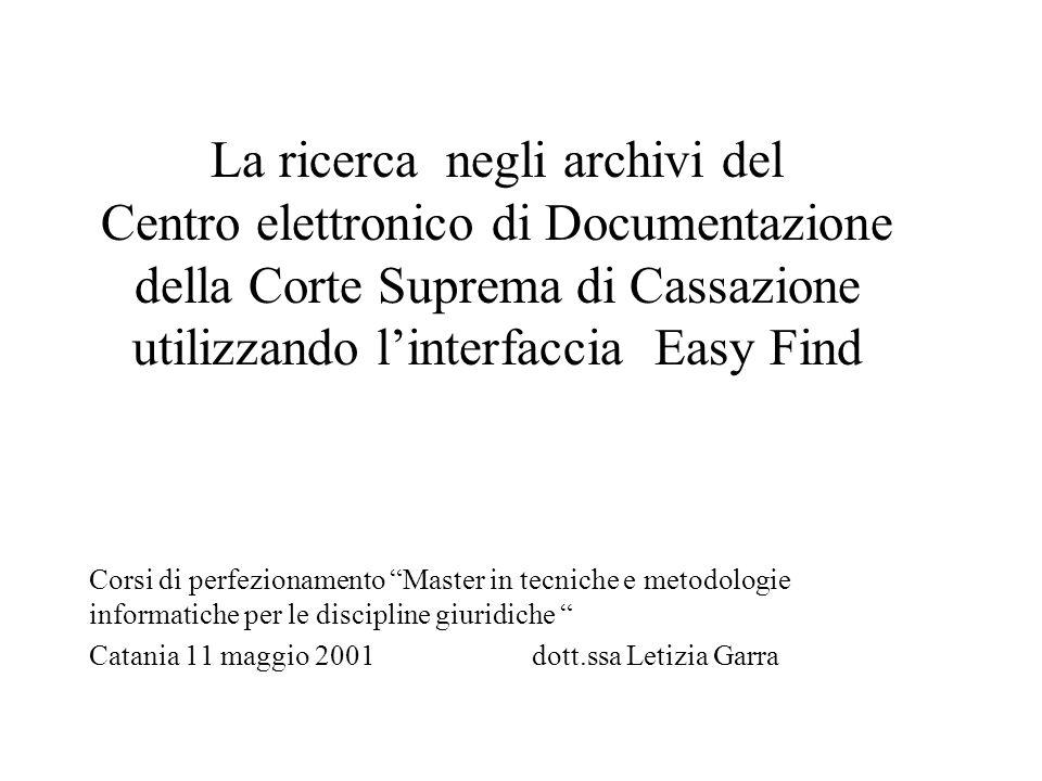 Corsi di perfezionamento Master in tecniche e metodologie informatiche per le discipline giuridiche Catania 11 maggio 2001 dott.ssa Letizia Garra La r