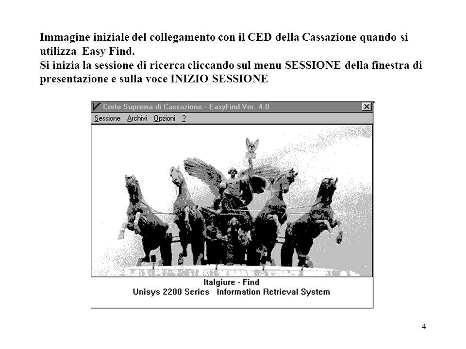 4 Immagine iniziale del collegamento con il CED della Cassazione quando si utilizza Easy Find. Si inizia la sessione di ricerca cliccando sul menu SES